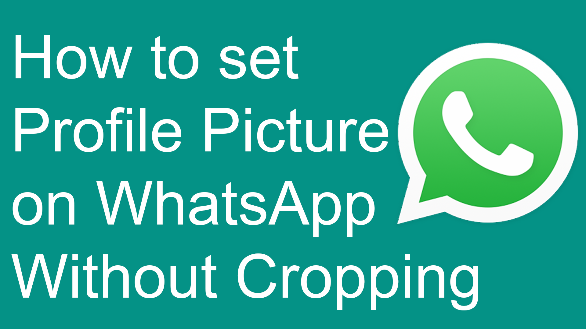 how-to-set-profile-picture-on-whatsapp-without-cropping