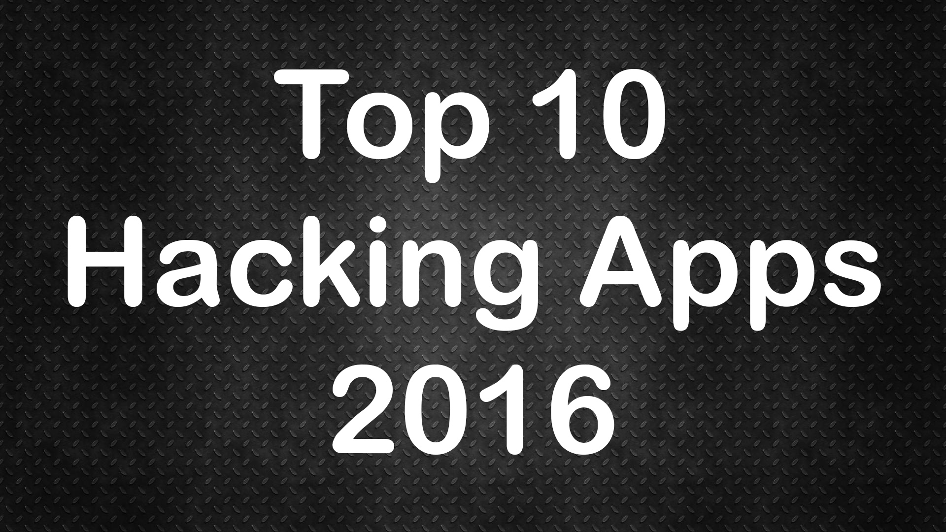 Top 10 Hacking Apps 2016 – Incognisys